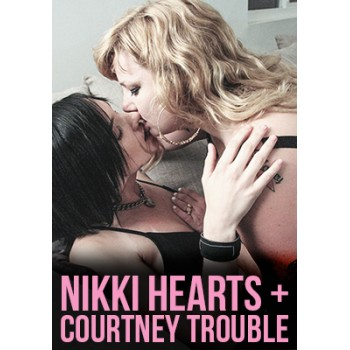 Nikki Hearts and Courtney Trouble