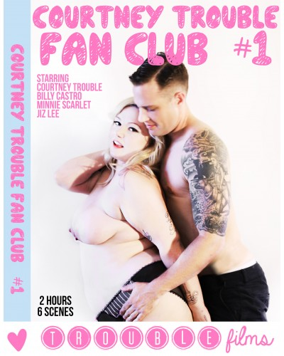 Courtney Trouble Fan Club #1