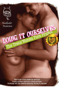 Doing It Ourselves: The Trans Women Porn Project | Directed by Tobi Hill-Meyer
