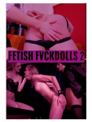 Fetish Fvckdolls 2 (PRESALE)