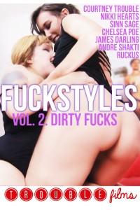 Fuckstyles 2: Dirty Fucks