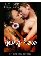 Going Here: Jiz Lee and Lyric