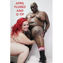 Fisting Luv: April Flores And Q Tip