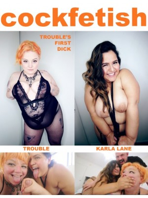 CockFetish: Trouble's First Dick
