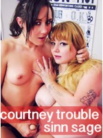Courtney Trouble and Sinn Sage