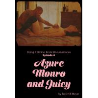 Azure Monroe and Juicy