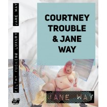 Jane Way And Courtney Trouble