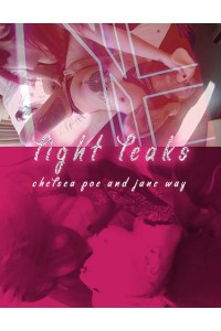 Light Leaks : Chelsea Poe & Jane Way
